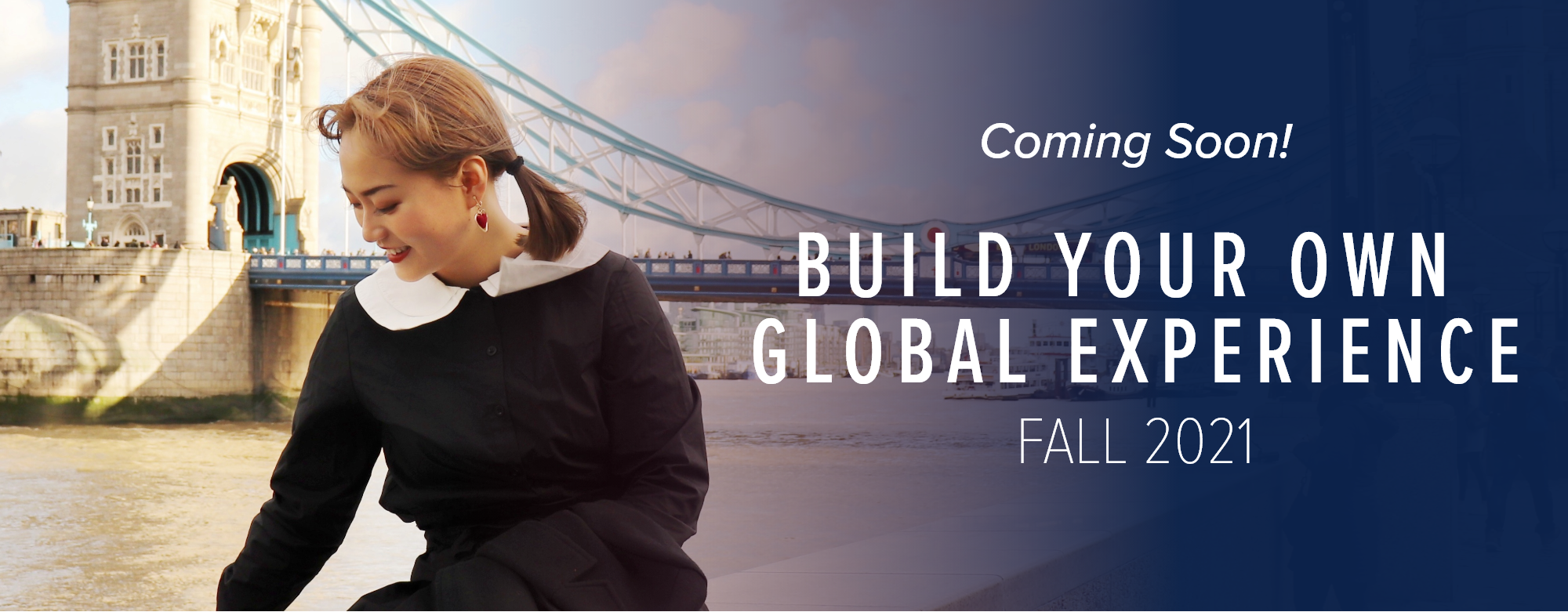 Coming soon! Build your own global experience Fall 2021