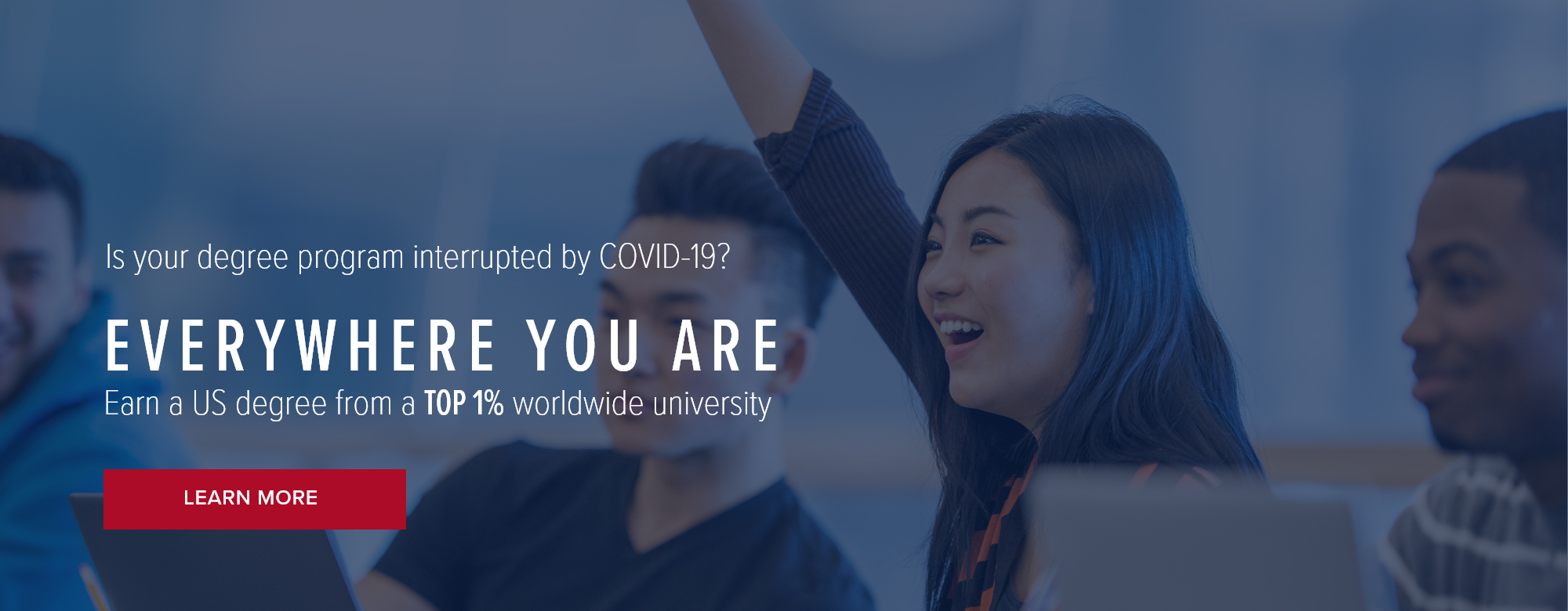 Is your degree program interrupted by COVID-19? Click here to learn about Global Campus
