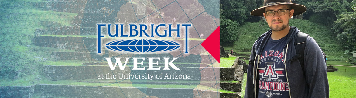 Fulbright Week at the University of Arizona