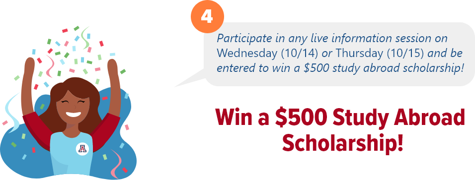 Participate in any live information session on Wednesday (10/14) or Thursday (10/15) and be entered to win a $500 study abroad scholarship!