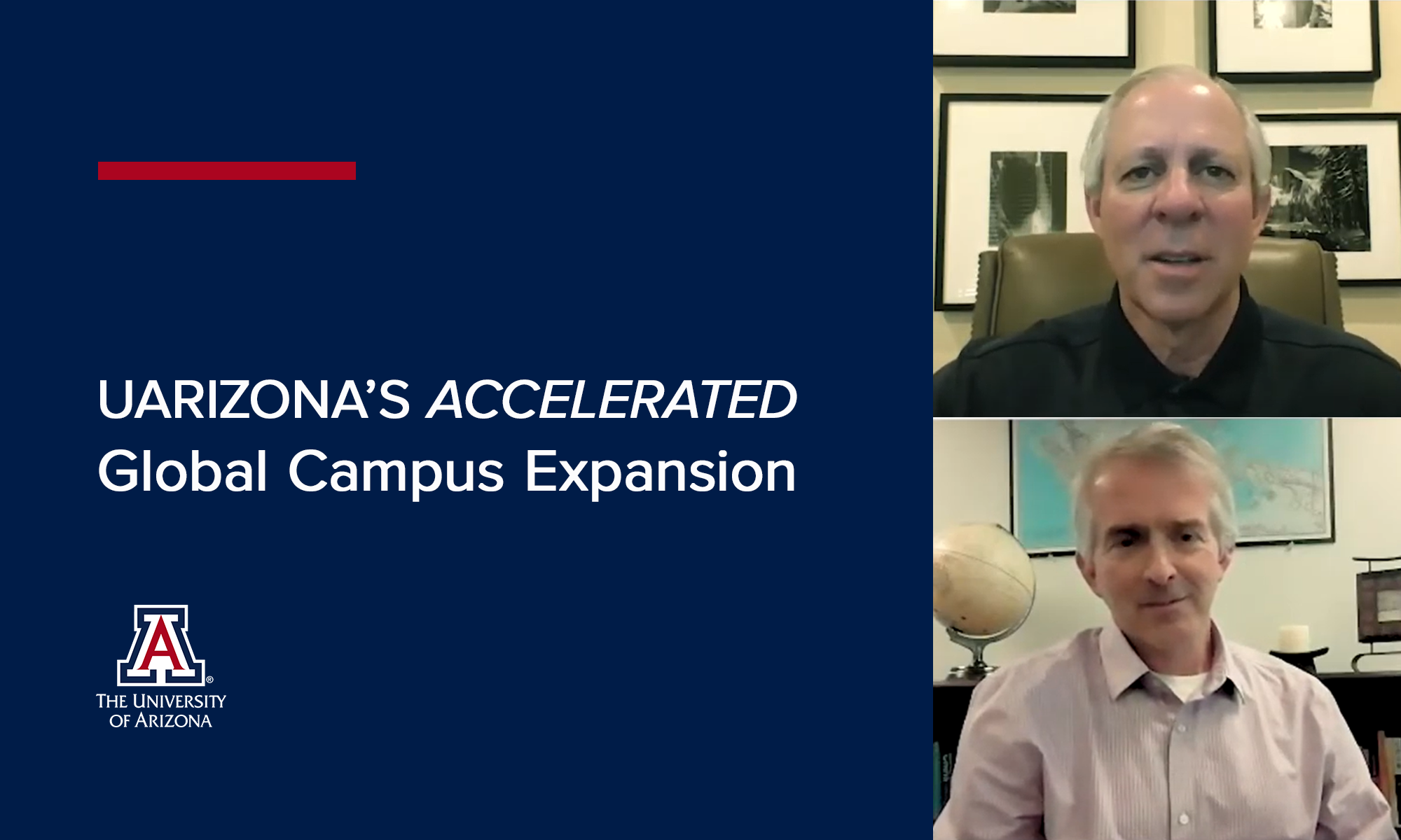 UArizona's Accelerated Global Campus Expansion President Robbins conversation with Brent White, Arizona Global Campus