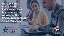 UArizona and EducationUSA India announce UA Studentpreneur Challenge 2020